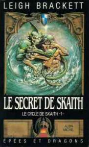Le Secret de Skaith de Leigh BRACKETT (Epées et dragons)