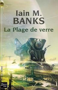 La Plage de verre de Iain M.  BANKS (Rendez-vous ailleurs)