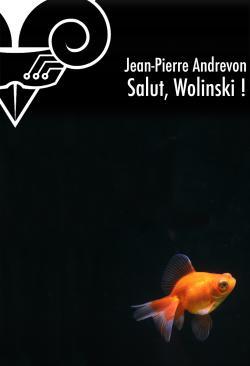 Salut, Wolinski ! de Jean-Pierre ANDREVON