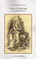 Charles VI le Bien-Aimé, ou la Passion du roi