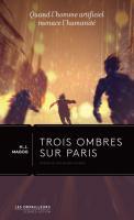 Trois ombres sur Paris de H.J. MAGOG (Les Orpailleurs)
