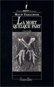 La mort quelque part de Maud TABACHNIK (Chemins nocturnes)