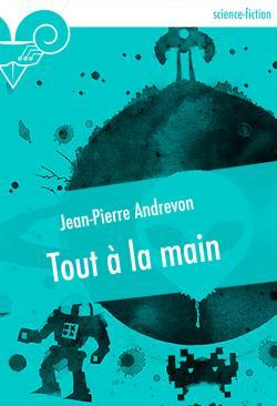 Tout à la main de Jean-Pierre ANDREVON