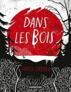 Dans les bois de Emily CARROLL (Casterman)