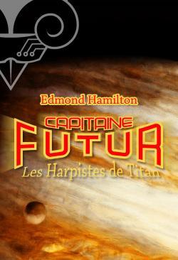 Les Harpistes de Titan de Edmond HAMILTON