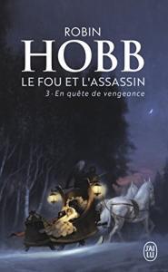 Le Fou et l'Assassin, Tome 3 : En quête de vengeance de Robin  HOBB (J'ai Lu)