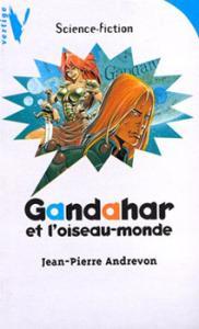Gandahar et l'oiseau-monde de Jean-Pierre ANDREVON (Vertige S-F)