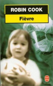 Fièvre de Robin COOK (2) (Livre de poche Thrillers)