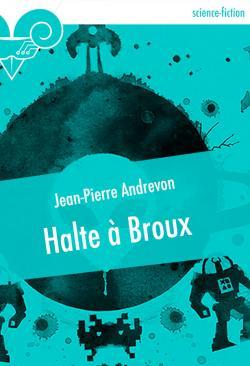 Halte à Broux de Jean-Pierre ANDREVON