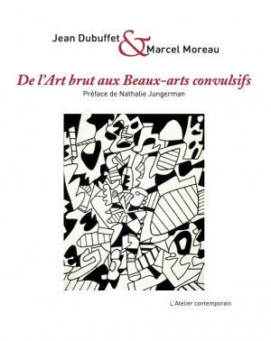 De l'Art Brut aux Beaux-Arts Convulsifs