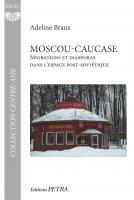 Moscou-Caucase. Migrations et diasporas dans l'espace post-soviétique