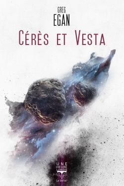 Cérès et Vesta de Greg EGAN