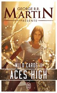 Wild Cards, Tome 2 : Aces High de George R.R. MARTIN,  COLLECTIF (J'ai Lu)