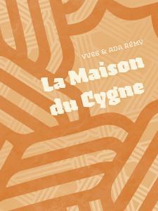 La Maison du Cygne de Yves REMY, Ada REMY (Dystopia Workshop)
