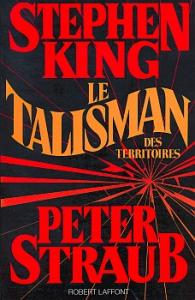 Le Talisman des Territoires de Stephen KING, Peter STRAUB (ROBERT LAFFONT)