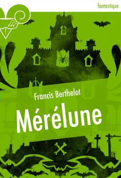 Mérélune de Francis BERTHELOT