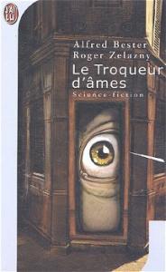 Le Troqueur d'âmes de Alfred BESTER, Roger ZELAZNY (J'ai Lu SF)