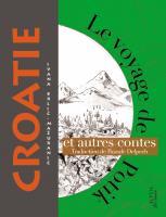 Le Voyage de Potik et autres contes de Croatie