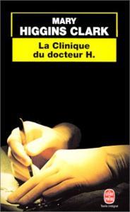 La clinique du docteur H. de Mary HIGGINS CLARK (Livre de poche Thrillers)