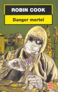 Danger mortel de Robin COOK (2) (Livre de poche Thrillers)
