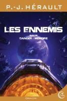 Les Ennemis suivi de Danger : mémoire de P.-J. HÉRAULT (CRITIC)