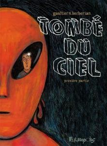 Tombé du ciel - Première partie de Christophe GAULTIER, Charles BERBERIAN (Futuropolis)