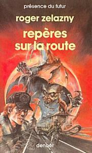 Repères sur la route de Roger ZELAZNY (Présence du futur)
