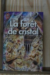 La Forêt de cristal de James Graham BALLARD (J'ai Lu SF)