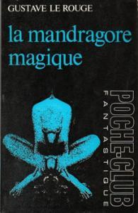 La Mandragore magique de Gustave LE ROUGE (Poche-club fantastique)