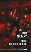 Le Songe d'une nuit d'octobre de Roger ZELAZNY (Hélios)