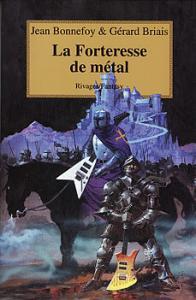 La Forteresse de métal de Jean BONNEFOY, Gérard BRIAIS (Rivages/Fantasy)