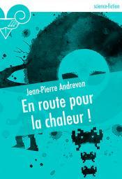 En route pour la chaleur ! de Jean-Pierre ANDREVON