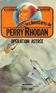 Opération Astrée de Clark DARLTON, Karl-Herbert SCHEER (Les Aventures de Perry Rhodan)