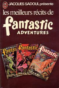 Les Meilleurs récits de FANTASTIC ADVENTURES de Jacques SADOUL, Robert BLOCH, Theodore STURGEON, William TENN, Rog PHILLIPS, Robert Moore WILLIAMS, Harry WALTON, Robert F. YOUNG, Raymond F. JONES (J'ai Lu SF)
