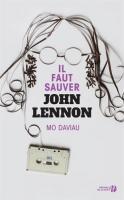 Il faut sauver John Lennon de Laurent PHILIBERT-CAILLAT, Mo DAVIAU (PRESSES DE LA CITÉ)