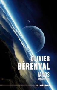 Ianos, singularité nue de Olivier BÉRENVAL (Hélios)