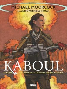 Kaboul et autres souvenirs de la troisième guerre mondiale de Michael MOORCOCK (Denoël Graphic)