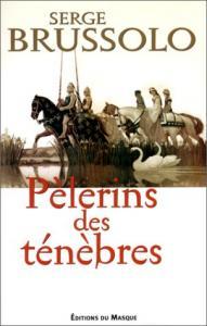 Pèlerins des ténèbres de Serge BRUSSOLO (Editions du Masque)