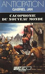 Cacophonie du nouveau monde de Gabriel JAN (Anticipation)