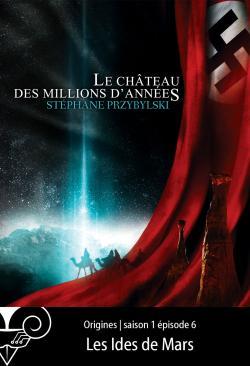 Origines S01E06 : Les Ides de Mars de Stéphane PRZYBYLSKI