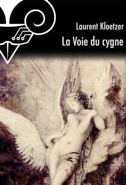 La Voie du cygne de Laurent KLOETZER