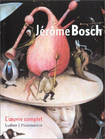 Jérôme Bosch : L'Œuvre complet