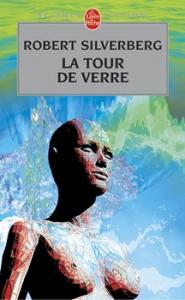 La Tour de verre de Robert SILVERBERG (Livre de Poche SF)
