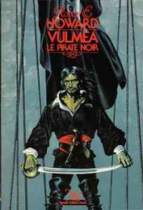 Vulmea, le pirate noir de François TRUCHAUD, Robert E. HOWARD (NeO (Fantastique / SF / Aventure))