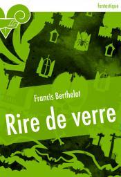 Rire de verre de Francis BERTHELOT