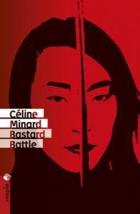 Bastard battle de Céline MINARD (Souple)
