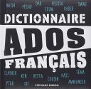 Dictionnaire Ados Français de Stéphane RIBEIRO