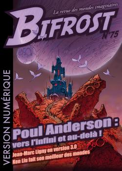 Bifrost n° 75 de Poul ANDERSON, Philippe CAZA, Jean-Marc  LIGNY, Ken LIU