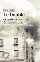 Le double et autres contes fantastiques de Franz HELLENS (Espace Nord)