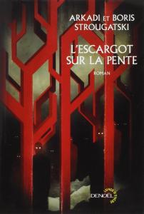 L'Escargot sur la pente de Arcadi STROUGATSKI, Boris STROUGATSKI, Patrice LAJOYE (Lunes d'Encre)